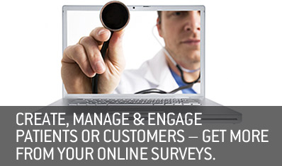Create, manage & engage patients or customers – get more from your online surveys.