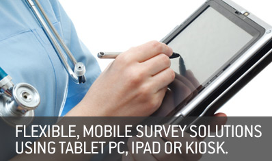 Flexible, mobile survey solutions using Tablet PC, iPad or Kiosk.
